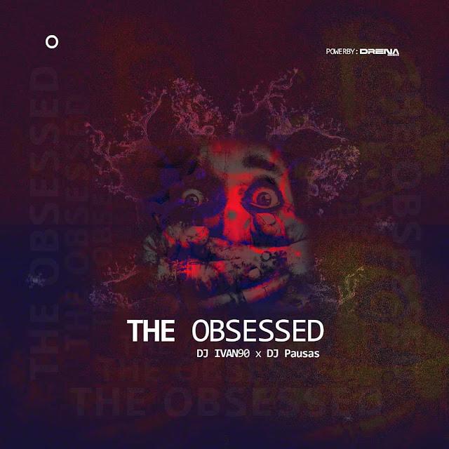 Dj Ivan90 - The Obssed (Feat. Dj Pausas)