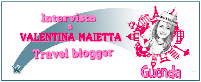 blog travel blogger blogging Valentina Maietta guendastravels