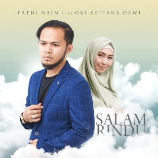 Fathi Naim - Salam Rindu (feat. Oki Setiana Dewi) MP3