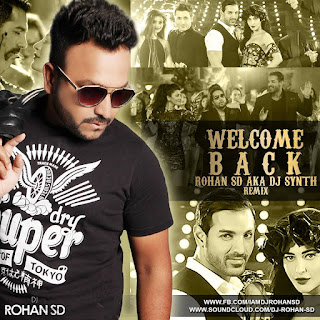 Welcome-Back- 2015-Rohan-SD-Aka-Dj-Synthh-Remix-Download-mp3-songs-latest