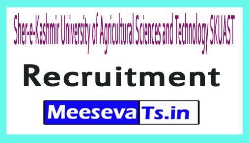 Sher-e-Kashmir University of Agricultural Sciences and Technology SKUAST Recruitment