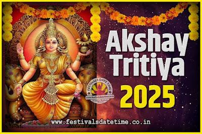 2025 Akshaya Tritiya Pooja Date and Time, 2025 Akshaya Tritiya Calendar