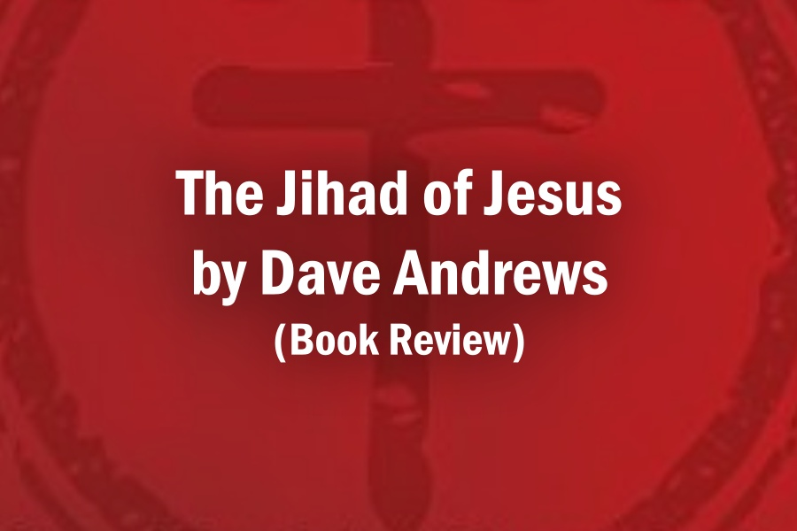 The Jihad of Jesus by Dave Andrews (Book Review)