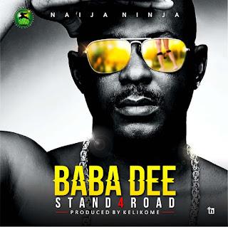 Baba Dee [@babadeeninja] – Stand4road (Prod. By Kelikume)