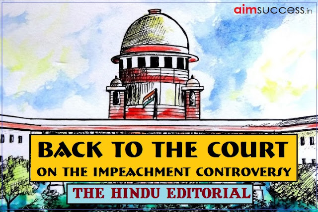 Back to the court: on the impeachment controversy: The Hindu Editorial