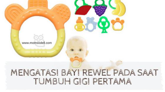 Tips Mengatasi Bayi Rewel Pada Saat Tumbuh Gigi Pertama