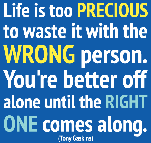 Life Quotes And Sayings Life Is Too Precious To Waste It With Wrong