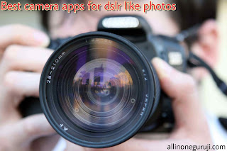 Best camera apps for dslr like photos