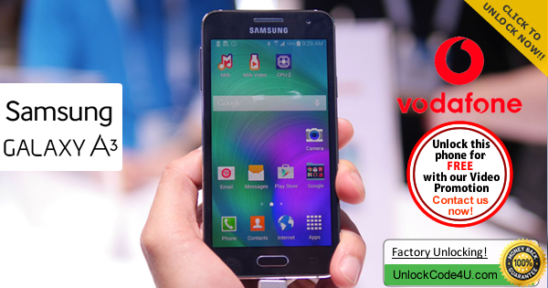 Factory Unlock Code Samsung Galaxy A3 from Vodafone