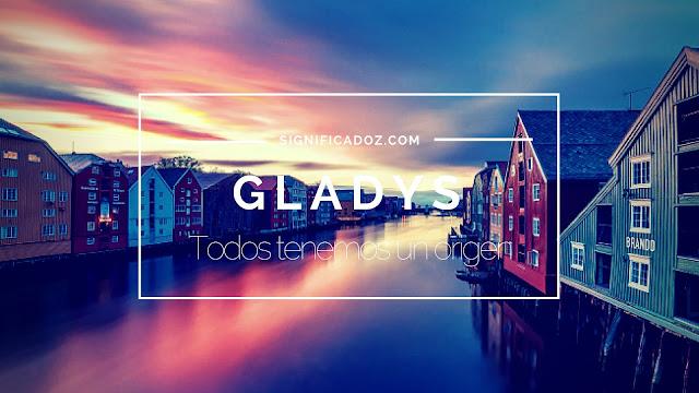 Significado y origen del Nombre Gladys ¿Que Significa?