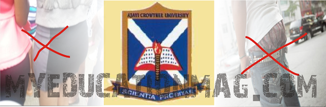 Important Notice From Ajayi Crowther University To Students On Dress Code And Banned Items