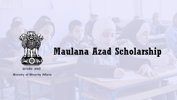 Maulana Azad Scholarship 2019: Eligibility, Amount & How to Apply