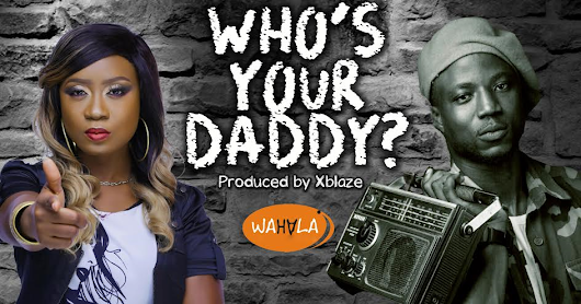 MUSIC PREMIERE: NIKKI LAOYE & LC BEATZ - WHO'S YOUR DADDY? (PROD. XBLAZE)