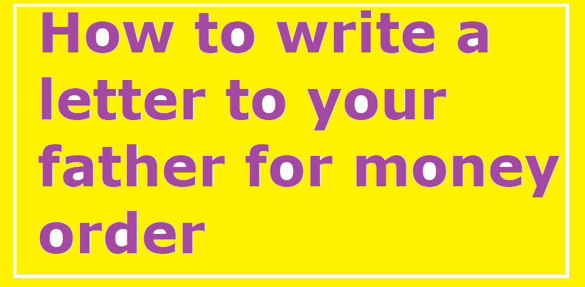 write a letter to your father for sending money Proofread your letter before sending the how would i write a letter of appreciation/thanks to members write a thank you note for birthday money.