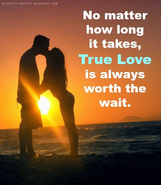 No Matter How Long It Takes, True Love Is Always Worth The