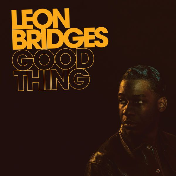 Revue Good Thing de Leon Bridges