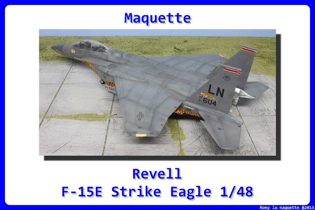 Maquette du F-15 E Stike Eagle de revell au 1/48.