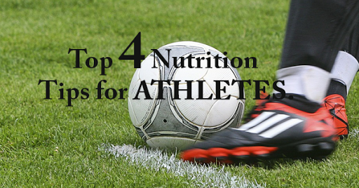 Top 4 Nutrition Tips for Athletes