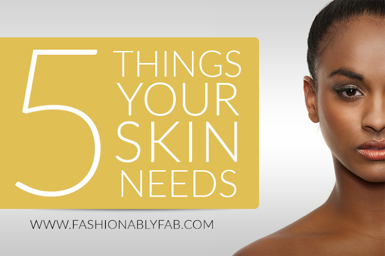 5 Things Your Skin Needs for Great Skin