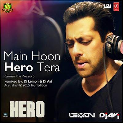 MAIN HOON HERO TERA – DJ Lemon & DJ AVI Remix