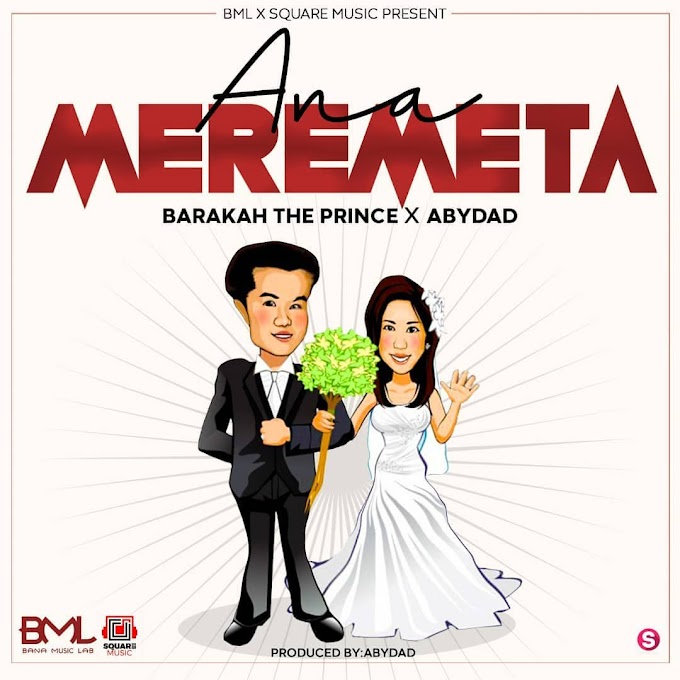 AUDIO | Baraka The Prince X Abydad - Anameremeta | Download Now