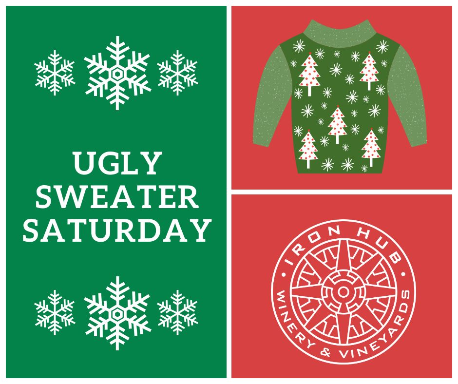 Iron Hub Winery: Ugly Sweater Saturday - Sat Dec 21
