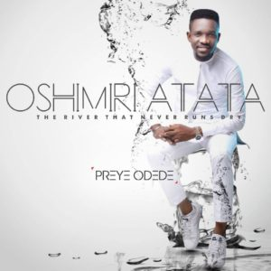 #MUSIC: Preye Odede Ft. Generation Of Praise – Oshimiri Atata