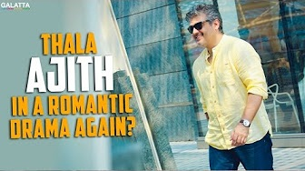 Thala Ajith in a Romantic Drama Again?