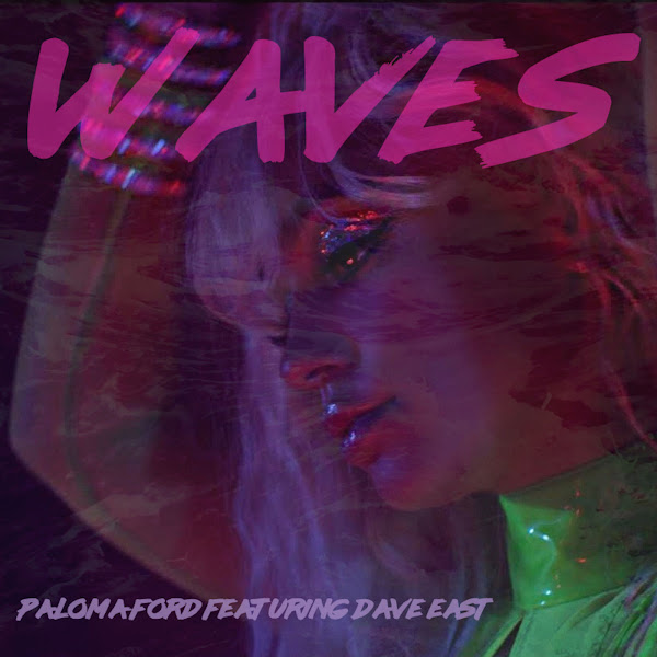 Paloma Ford - Waves (feat. Dave East) - Single Cover