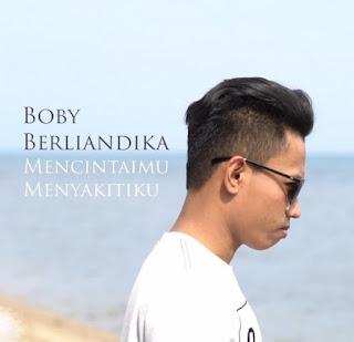 Lirik Lagu Boby Berliandika - Mencintaimu Menyakitiku