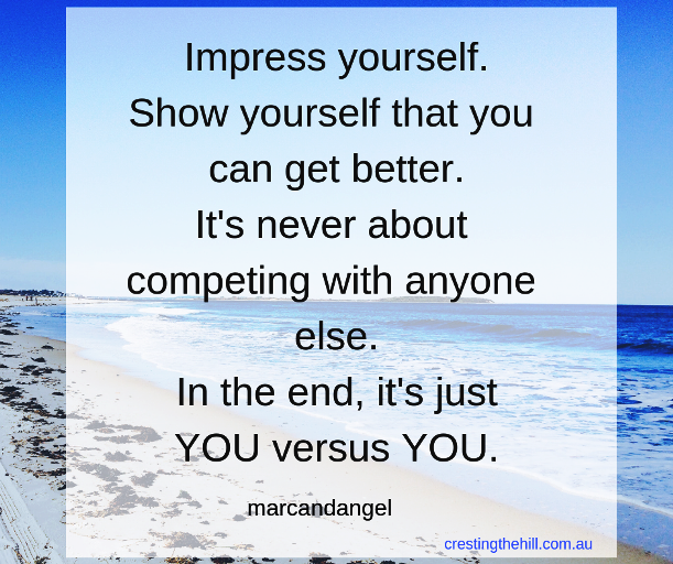 Impress yourself, show yourself you can get better. #midlife #women #quote