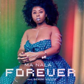 Ma Nala Feat. Gemini Major – Forever