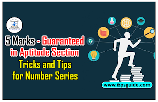 5 Marks Guaranteed in Aptitude Section Especially for IBPS Exams 2017 (Tricks and Tips for Number Series)
