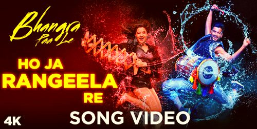 Ho Ja Rangeela Re Lyrics & Video Song | Bhangra Paa Le
