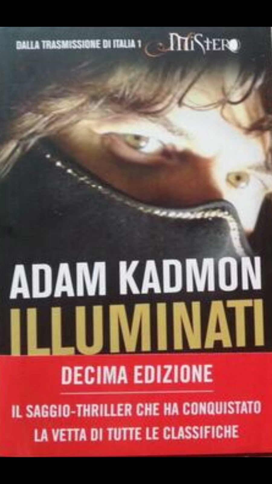 ILLUMINATI : il Super Bestseller scritto da ADAM KADMON (2013).