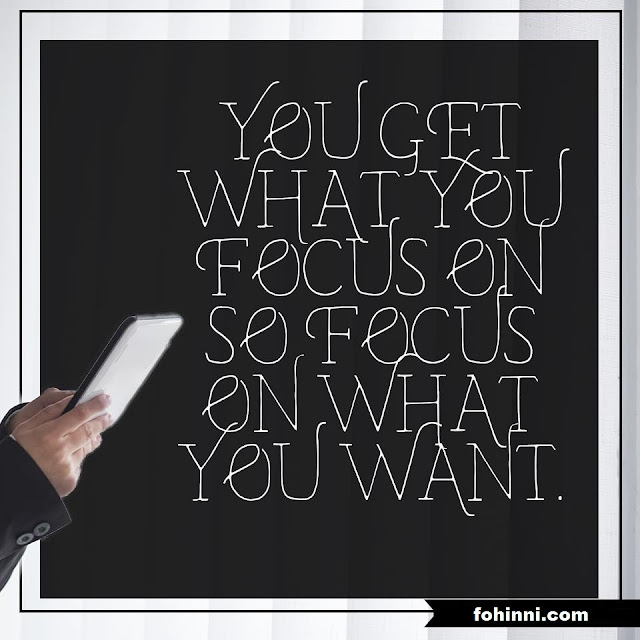 You Get What You Focus