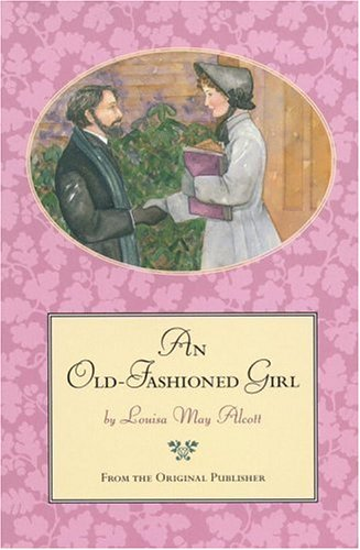 An Old-Fashioned Girl by Louisa May Alcott (5 star review)