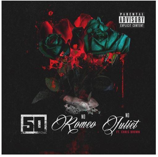 No Romeo No Juliet – 50 Cent feat. Chris Brown