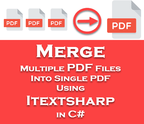 Merge Multiple PDF Files Into Single PDF Using Itextsharp in C#