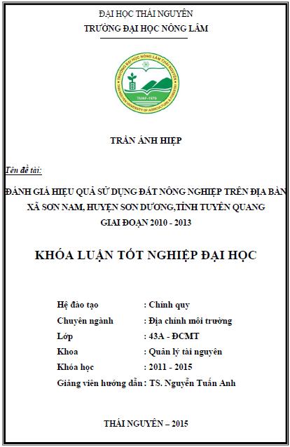 Đánh giá hiệu quả sử dụng đất nông nghiệp trên địa bàn xã Sơn Nam huyện Sơn Dương tỉnh Tuyên Quang giai đoạn 2010-2013