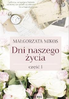 Dni naszego życia. Część 1 - Małgorzata Mikos