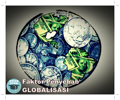 Globalisasi, Pengertian Globalisasi, Dampak Globalisasi, Dampak Positif Globalisasi, Dampak Negatif Globalisasi, Pentingnya Globalisasi, Faktor Penyebab Globalisasi, Faktor Pendorong Globalisasi, Globalisasi Ekonomi