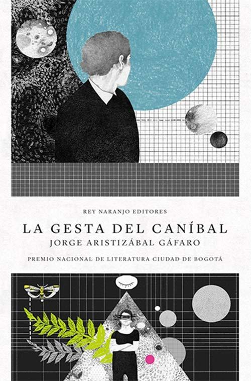 La gesta del caníbal de Jorge Aristizábal Gáfaro
