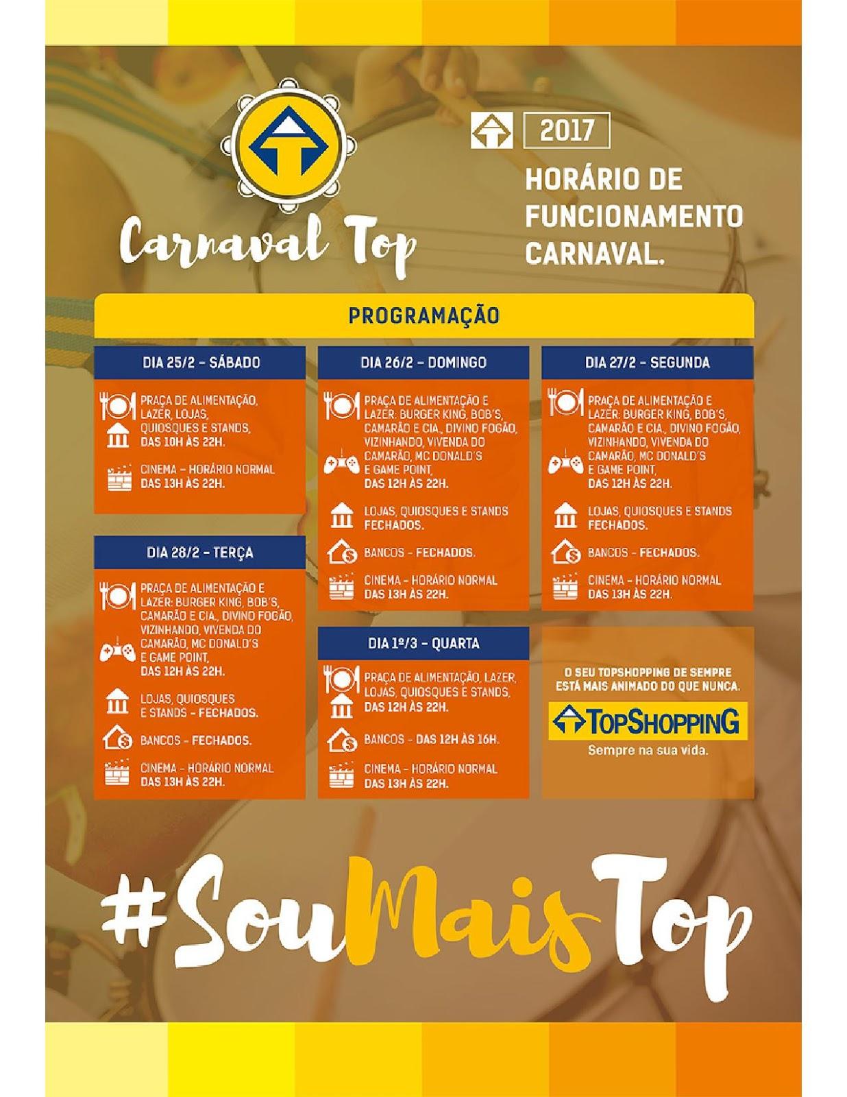 e7aaf4b00 NOVA IGUAÇU - O TopShopping funcionará em horário especial no Carnaval  2017. No dia 25 (sábado)