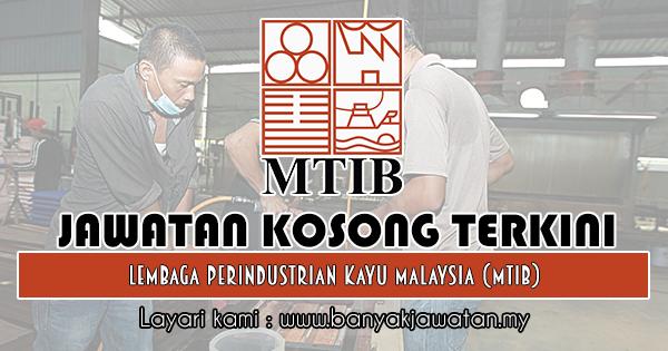 Jawatan Kosong 2018 di Lembaga Perindustrian Kayu Malaysia (MTIB)