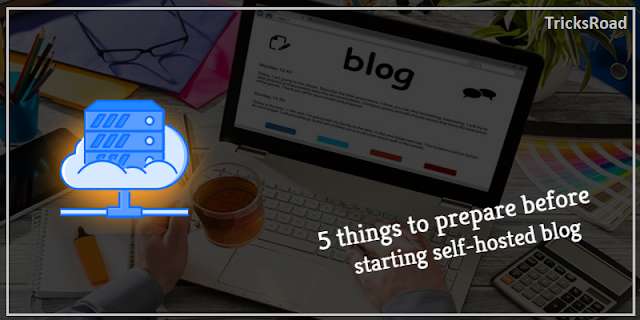 5 Things To Know Before Starting Self-Hosted Blog