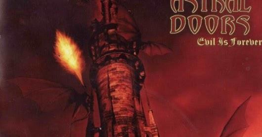 & ASTRAL DOORS - EVIL IS FOREVER (2005) ~ SPIRIT OF POWER METAL Pezcame.Com