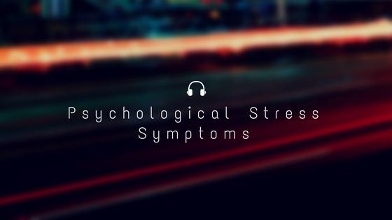 psychological stress symptoms