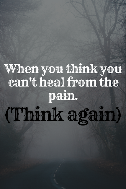 You can heal from pain.