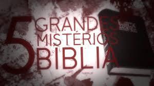 Grandes mistérios da Biblia